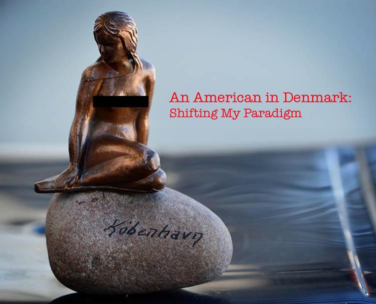 An American in Denmark: Shifting My Paradigm