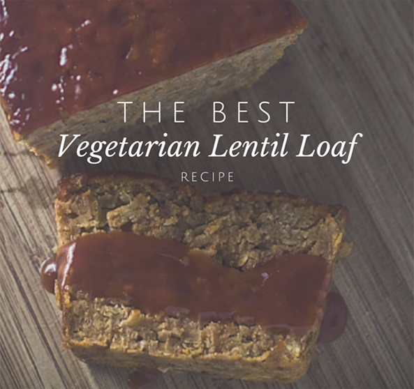 The Best Lentil Loaf Recipe (Seriously!)