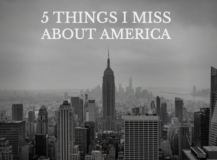 Things I Miss About America