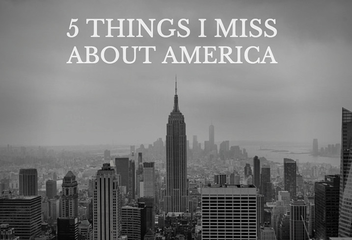 Five Things I Miss About America
