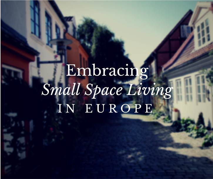 Embracing Small Space Living in Europe