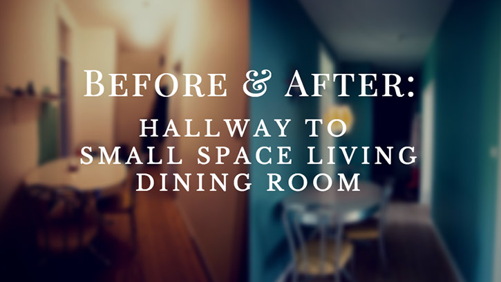 Before & After: Hallway to Small Space Living Dining Room