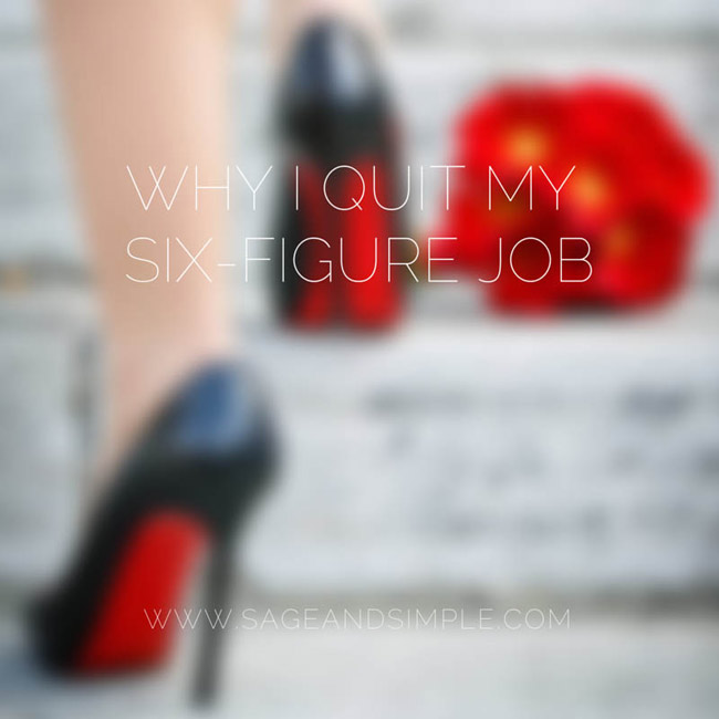 Why I Quit My Six Figure Job
