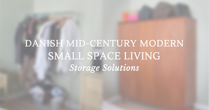 Danish Mid Century Modern: Small Space Living Storage Solutions