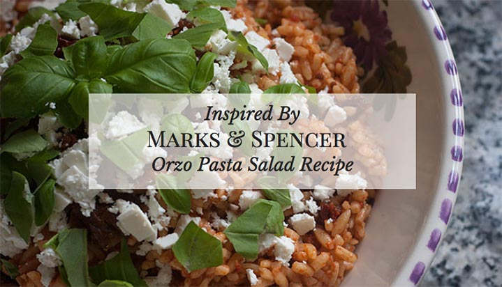 Inspired By Marks & Spencer Orzo Pasta Salad Recipe