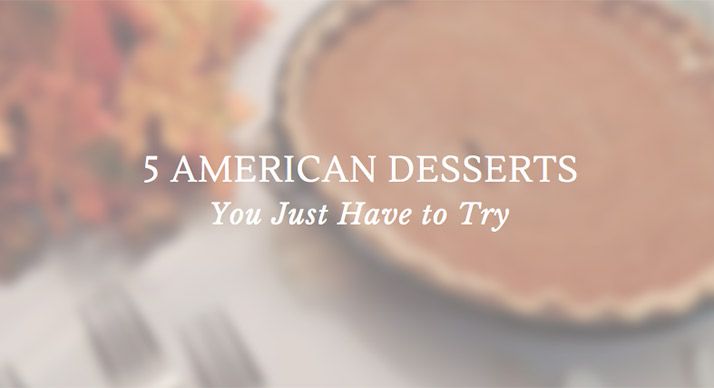Five American Desserts You Just Have to Try