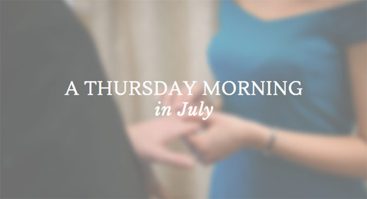 A Thursday Morning in July