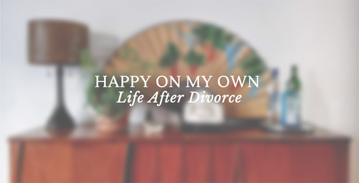 Happy on My Own: Enjoying Life after Divorce